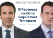The Lawyer's Daily – Off-coverage positions: Requirement for reasons