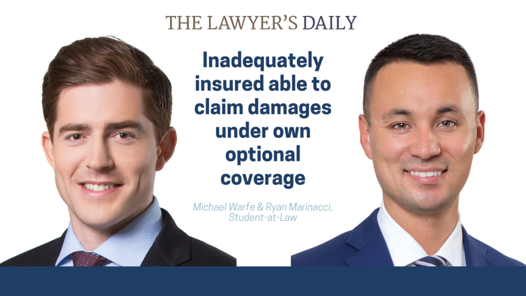 THE LAWYER'S DAILY – Inadequately insured able to claim damages under own optional coverage | McLeish Orlando Personal Injury Lawyers Toronto