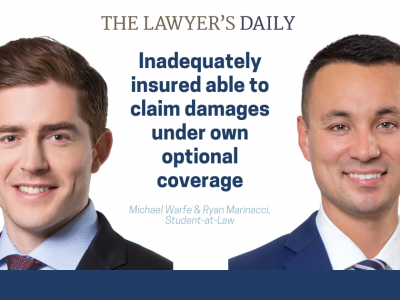 THE LAWYER'S DAILY – Inadequately insured able to claim damages under own optional coverage
