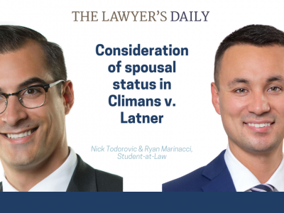 THE LAWYER'S DAILY – Consideration of Spousal Status in Climans v. Latner