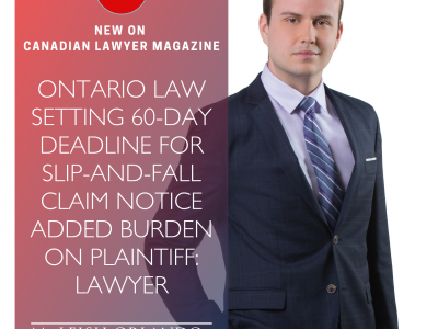 Canadian Lawyer – Ontario law setting 60-day deadline for slip-and-fall claim notice added burden on plaintiff: lawyer