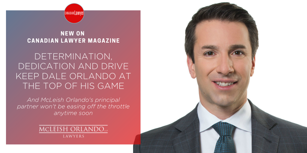 Canadian Lawyer - Determination, dedication and drive keep Dale Orlando at the top of his game